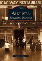Images of America, Augusta: Surviving Disaster