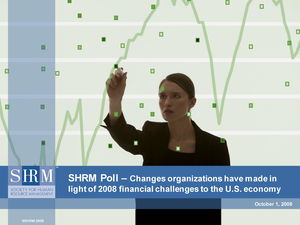 SHRM Poll: Changes organizations have made in light of 2008 financial challenges to the U.S. economy