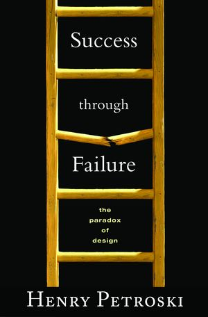 Success through Failure: The Paradox of Design