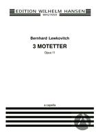 3 Motetter Op.11: A Cappella, Op.11