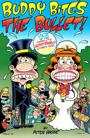 Buddy Bites the Bullet: Vol. 6 of the Complete Buddy Bradley Stories from Hate