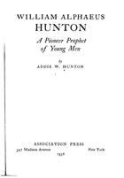 William Alphaeus Hunton: A Pioneer Prophet of Young Men