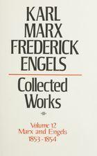 Karl Marx, Frederick Engels: Collected Works, vol. 12, Marx and Engels: 1853-1854
