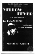 Playbill for Yellow Fever by Rick Shiomi, produced by the Firehall Arts Center, Vancouver, BC, March 16-April 9, 1988.