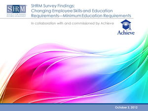 SHRM Survey Findings: Changing Employee Skills and Education Requirements–Minimum Education Requirements