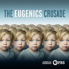 American Experience, Season 30, Episode 11, The Eugenics Crusade