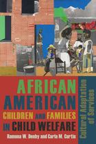 Cultural Adaptation in Effective Child Welfare Practice with African Americans