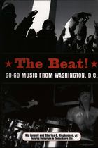 The Beat: Go-Go Music from Washington, D.C.