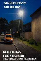 Relighting the Streets: A Study of Situational Crime Prevention