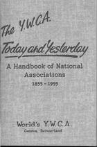 The Y.W.C.A. Today and Yesterday: A Handbook of National Associations, 1855-1955