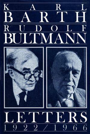 Karl Barth - Rudolf Bultmann: Letters 1922-1966