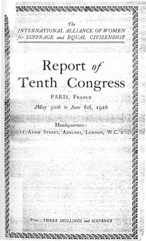 Report of Tenth Congress [of the International Alliance of Women for Suffrage and Equal Citizenship], Paris, May 30th to June 6th, 1926