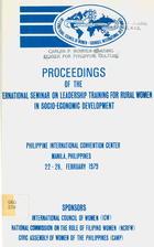 Proceedings of the International Seminar On Leadership Training for Rural Women In Socio-Economic Development : Philippine International Convention Center, Manila, Philippines, 22-26, February 1979