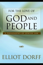 For Love of God and People: A Philosophy of Jewish Law (First Edition)
