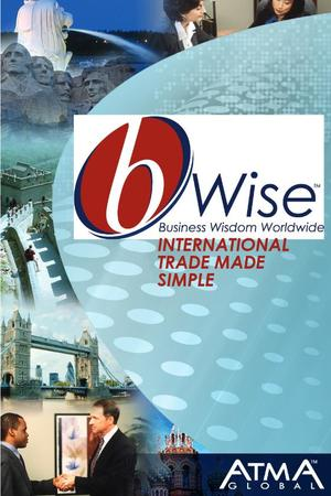 bWise: Business Wisdom Worldwide, International Trade Made Simple