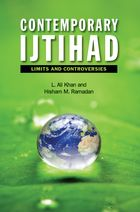 Contemporary Ijtihad: Limits and Controversies