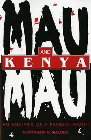 Blacks in the Diaspora, Mau Mau and Kenya: An Analysis of a Peasant Revolt