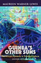 Guinea's Other Suns: The African Dynamic in Trinidad Culture