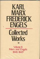 Karl Marx, Frederick Engels: Collected Works, vol. 8, Marx and Engels: 1848-1849