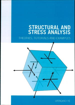 Structural and Stress Analysis: Theories, Tutorials, and Examples