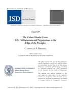 The Cuban Missile Crisis: US Deliberations and Negotiations at the Edge of the Precipice
