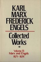 Karl Marx, Frederick Engels: Collected Works, vol. 23, Marx and Engels: 1871-1874