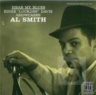 Al Smith: Hear My Blues