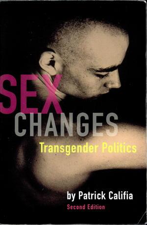 Sex Changes: The Politics of Transgenderism