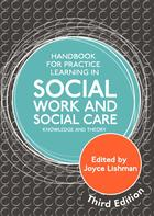 Handbook for Practice Learning in Social Work and Social Care: Knowledge and Theory (Third Edition)
