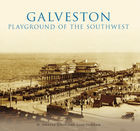 General, Galveston: Playground of the Southwest
