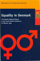 Equality in Denmark: The Danish National Report to the Fourth World Conference on Women, 1995