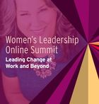 Women's Leadership Online Summit: Leading Change at Work and Beyond, No Ego: How Leaders Can Cut the Cost of Workplace Drama, End Entitlement, and Drive Big Results