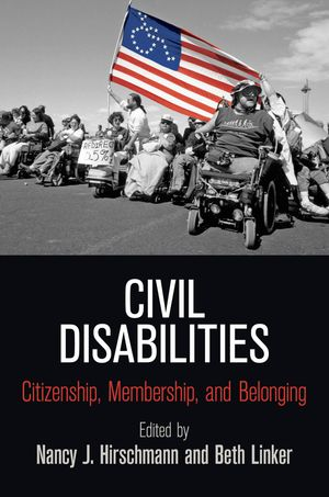 Civil Disabilities: Citizenship, Membership, and Belonging