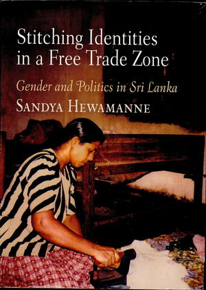 Stitching Identities in a Free Trade Zone: Gender and Politics in Sri Lanka