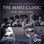 The Mayo Clinic: Faith, Hope, Science