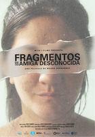 Fragments of an unknown friend = Fragmentos de una amiga desconocida