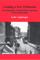 Creating a New Profession: The Beginnings of Social Work Education in the United States