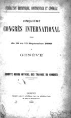 Cinquième congrès international tenu du 10 au 13 septembre 1889, à Genève: Compte rendu officiel des travaux du congrès