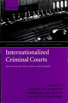 International Criminal Courts and Tribunals: Sierra Leone, East Timor, Kosovo, and Cambodia