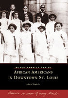 Black America, African Americans in Downtown St. Louis