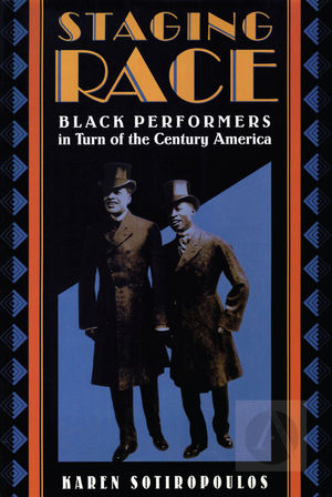 Staging Race: Black Performers in Turn of the Century America