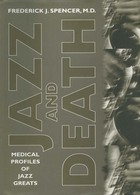 Jazz and Death: Medical Profiles of Jazz Greats