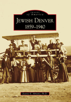 Images of America, Jewish Denver: 1859-1940