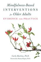 Mindfulness-based Interventions for Older Adults: Evidence for Practice