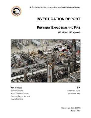 INVESTIGATION REPORT: Refinery Explosion and Fire