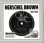 Herschel Brown: Complete Recorded Works In Chronological Order, 1928-1929