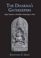 The Dharma's Gatekeepers: Sakya Paṇḍita on Buddhist Scholarship in Tibet