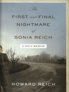 First and Final Nightmare of Sonia Reich: A Son's Memoir