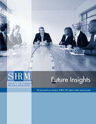 Future Insights, HR Trends According to SHRM's HR Subject Matter Panel Expert