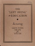 Wilcox Collection of Contemporary Political Movements, The How and Why of the Turn to the Left in American Education